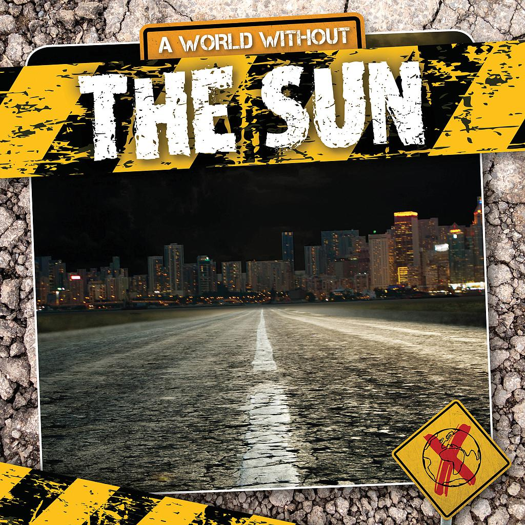 A World Without: The Sun