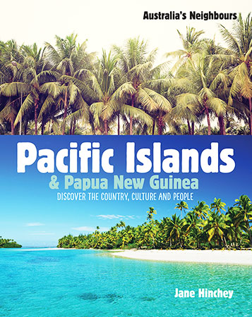 Australia's Neighbours: Pacific Islands and Papua New Guinea