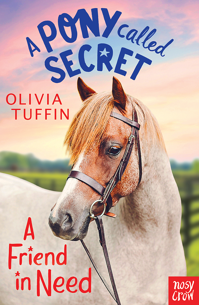 A Friend in Need: A Pony Called Secret # 2