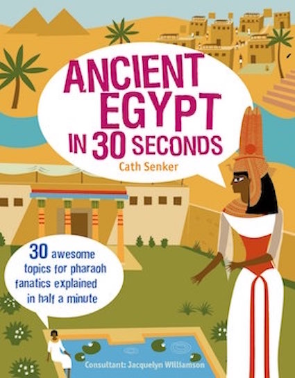 Ancient Egypt in 30 seconds: 30 fascinating topics for pharaoh fanatics explained in half a minute