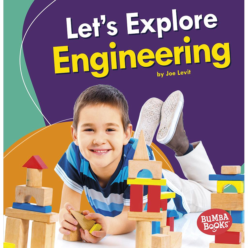 A First Look at STEM: Let's Explore Engineering