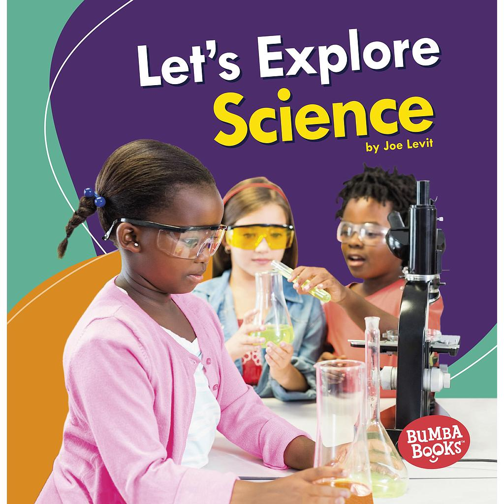 A First Look at STEM: Let's Explore Science