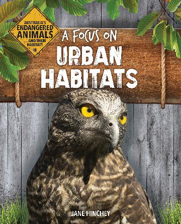 Australia's Endangered Animals...and Their Habitats: A Focus on Urban Habitats