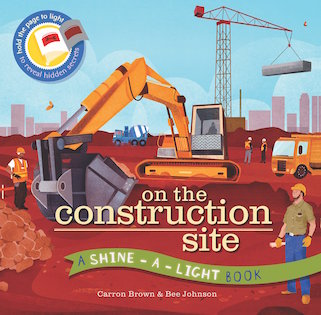 A Shine A Light Book: On the Construction Site