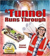 Be An Engineer! Designing to Solve Problems: A Tunnel Runs Through
