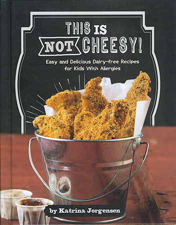 Allergy Aware Cookbooks: This is Not Cheesy!
