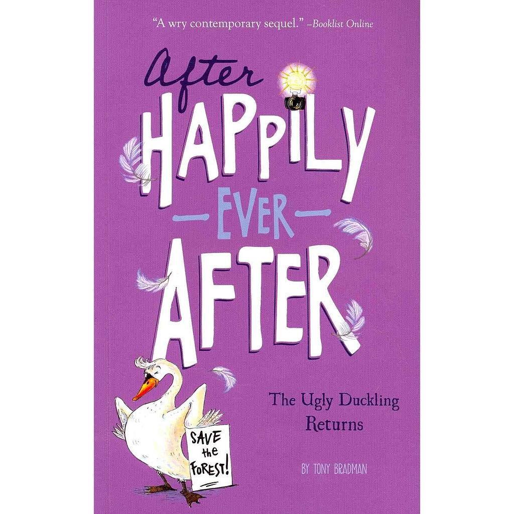 After Happily Ever After: The Ugly Duckling Returns