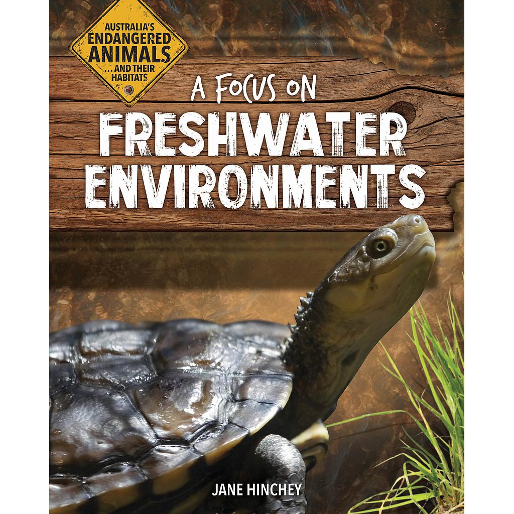 Australia's Endangered Animals...and Their Habitats: A Focus on Freshwater Environments